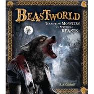Beastworld Terrifying Monsters and Mythical Beasts