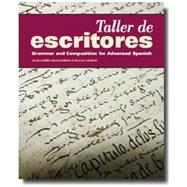 Taller de Escritores: Grammar and Composition for Advanced Spanish (w/Supersite Code)