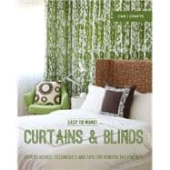 Easy to Make! Curtains & Blinds Expert Advice, Techniques and Tips for Window Treatments