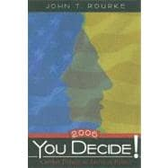 You Decide!  Current Debates in American Politics, 2006 Edition