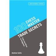 100 Chess Master Trade Secrets From Sacrifices to Endgames