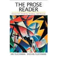 The Prose Reader Essays for Thinking, Reading, and Writing with NEW MyCompLab -- Access Card Package