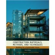 Construction Materials, Methods and Techniques Building for a Sustainable Future
