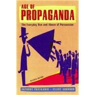Age of Propaganda : The Everyday Use and Abuse of Persuasion
