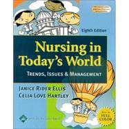 Nursing in Today's World : Challenges, Issues and Trends