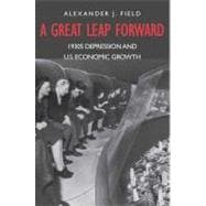 A Great Leap Forward; 1930s Depression and U.S. Economic Growth