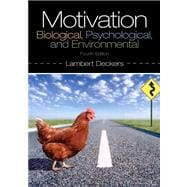 Motivation Biological, Psychological, and Environmental Plus MySearchLab with eText -- Access Card Package