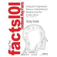 Outlines & Highlights for Organizational Behaviour: Understanding and Managing Life at Work