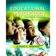 Educational Psychology : Developing Learners (with MyEducationLab)