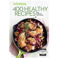 Good Housekeeping 400 Healthy Recipes Easy * Delicious * Low-Calorie
