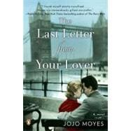 The Last Letter from Your Lover A Novel