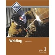 Welding Level 1 Trainee Guide -- Hardcover, 5/e