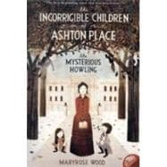 Incorrigible Children of Ashton Place : The\Mysterious Howling