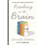 Reading in the Brain The Science and Evolution of a Human Invention