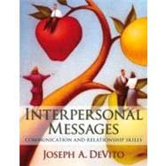 Interpersonal Messages : Communication and Relationship Skills