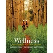 Wellness Guidelines for a Healthy Lifestyle (with CengageNOW, InfoTrac 1-Semester Printed Access Card)