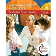 Constructive Guidance and Discipline : Preschool and Primary Education (with MyEducationLab)