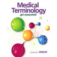 Medical Terminology : Get Connected!