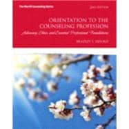 Orientation to the Counseling Profession Plus NEW MyCounselingLab with Video-Enhanced Pearson eText -- Access Card Package