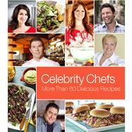 Celebrity Chefs More Than 60 Delicious Recipes