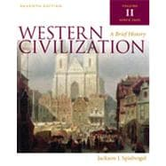 Western Civilization: A Brief History, Volume II, 7th Edition
