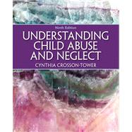 Understanding Child Abuse and Neglect Plus MySearchLab with eText -- Access Card Package