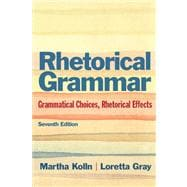 Rhetoric Grammar Grammatical Choices, Rhetorical Effects with NEW MyCompLab -- Access Card Package