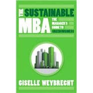 The Sustainable MBA The Manager's Guide to Green Business