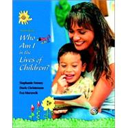 Who Am I in the Lives of Children and Early Childhood Settings and Approaches DVD