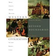 Western Civilization: Beyond Boundaries, Volume B: 1300-1815, 6th Edition