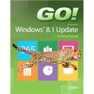 GO! with Windows 8.1 Update 1 Getting Started