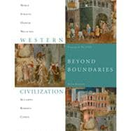 Western Civilization: Beyond Boundaries, Volume 1 to 1715, 6th Edition