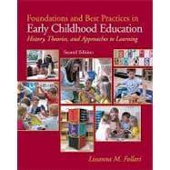 Foundations and Best Practices in Early Childhood Education : History, Theories and Approaches to Learning (with MyEducationLab)