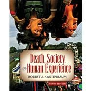 Death, Society and Human Experience- (Value Pack W/MySearchLab)