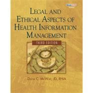 Legal and Ethical Aspects of Health Information Management, 3rd Edition