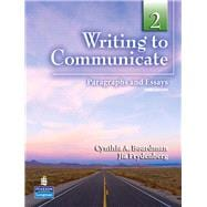 Writing to Communicate 2 Paragraphs and Essays
