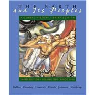 Since 1500, Chapters 15-30 Vol. 2 : The Earth and Its Peoples: A Global History