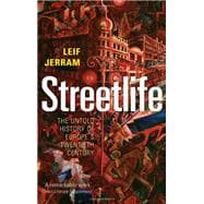 Streetlife The Untold History of Europe's Twentieth Century