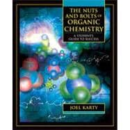 The Nuts and Bolts of Organic Chemistry A Student's Guide to Success