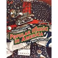 Popular Music in America: And The Beat Goes On, 3rd Edition