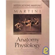 Applications Manual Martini Fundamentals of Anatomy and Physiology