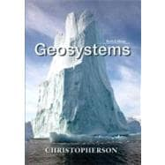 Geosystems : An Introduction to Physical Geography with MasteringGeography And #8482