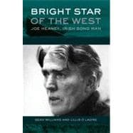 Bright Star of the West Joe Heaney, Irish Song Man