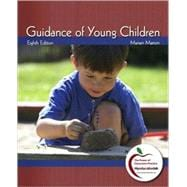 Guidance of Young Children (with MyEducationLab)