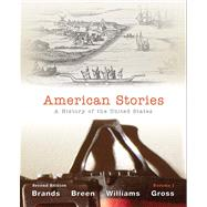 American Stories A History of the United States, Volume 1 with NEW MyHistoryLab with eText -- Access Card Package