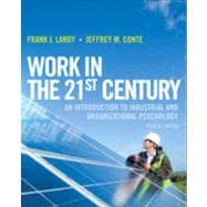 Work in the 21st Century : An Introduction to Industrial and Organizational Psychology