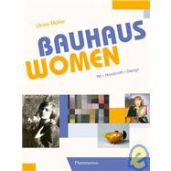 Bauhaus Women: Art-handicraft-design