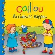Caillou: Accidents Happen 9782897181208R