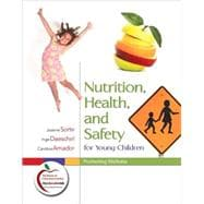 Nutrition, Health, and Safety for Young Children : Promoting Wellness (with MyEducationLab)