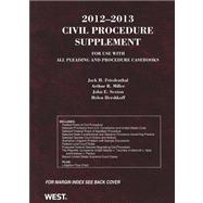 Civil Procedure Supplement for Use with All Pleading and Procedure Casebooks 2012-2013